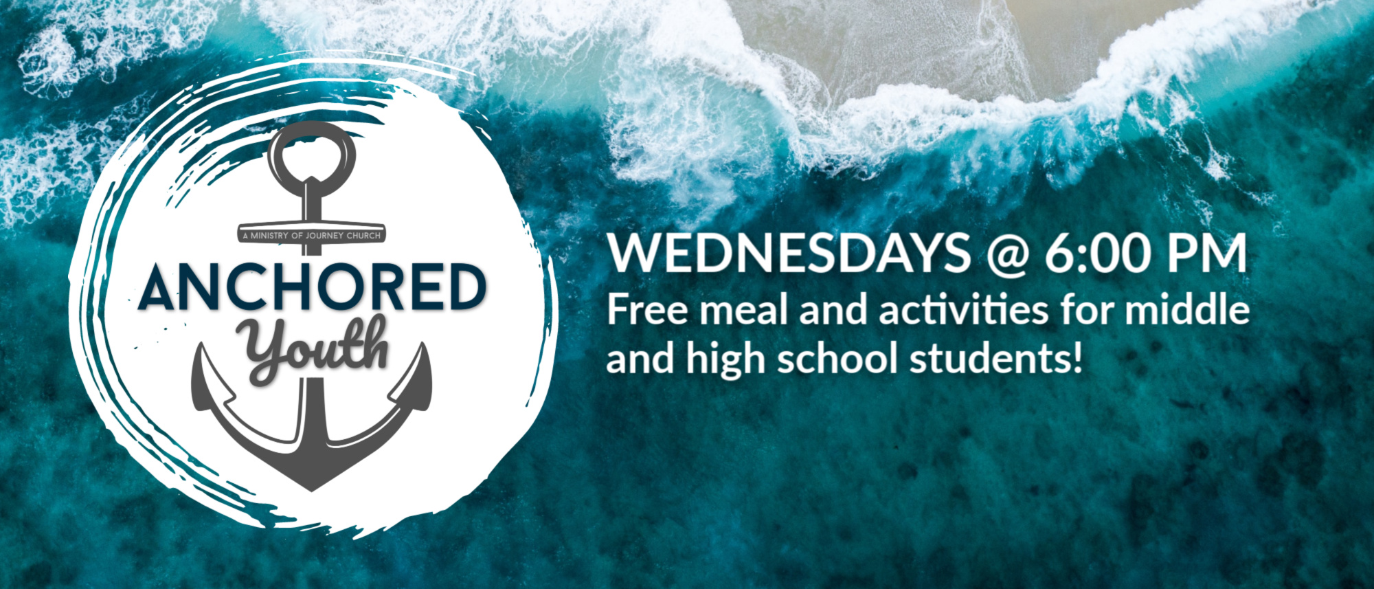Anchored Youth meet on Wednesday nights at 6 PM at Journey Church