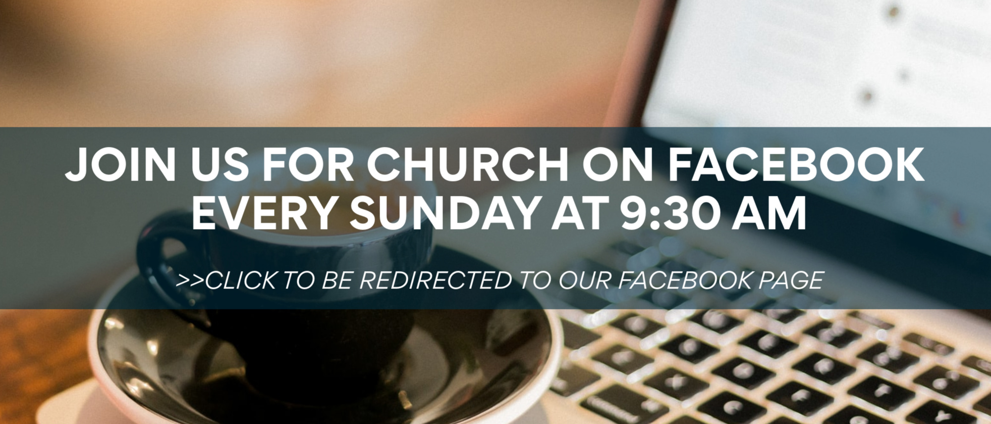 Join us for church on our Facebook page every Sunday at 9:30 AM!