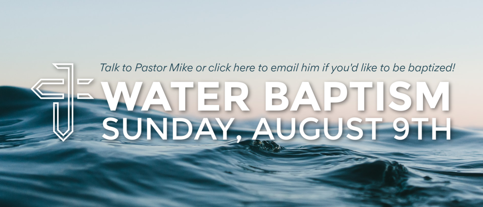 Water baptism at Journey Church in River Falls on August 9th