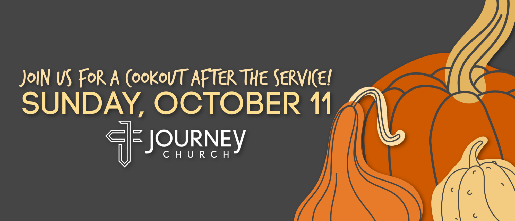 Join us for a FREE cookout on Sunday, October 11th. Immediately following the service at Journey Church River Falls.
