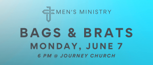 Journey Church men: Join us on June 7th to play some bags and eat some brats!