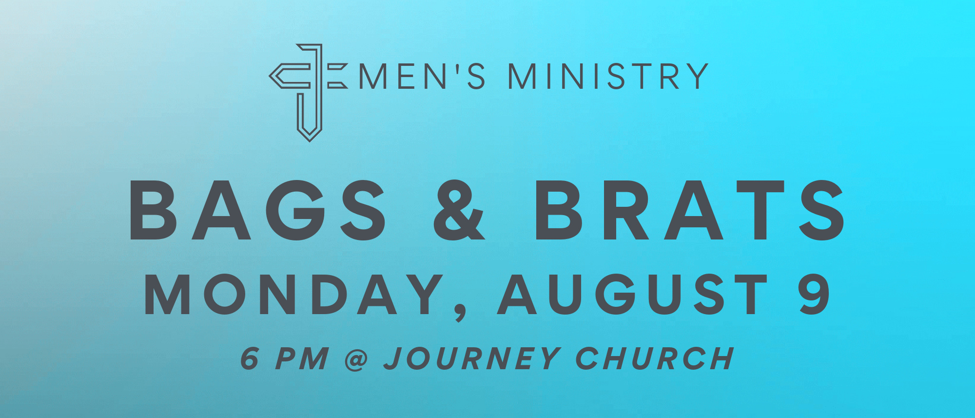 Journey men! Join us on August 9th for some bags and brats!