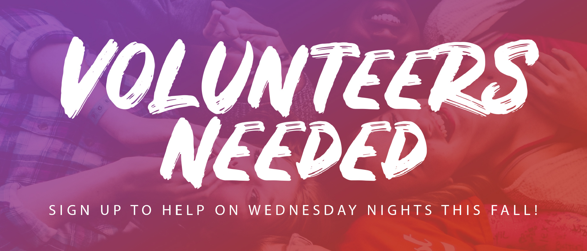 We need volunteers for Wednesday nights! Click to learn more.