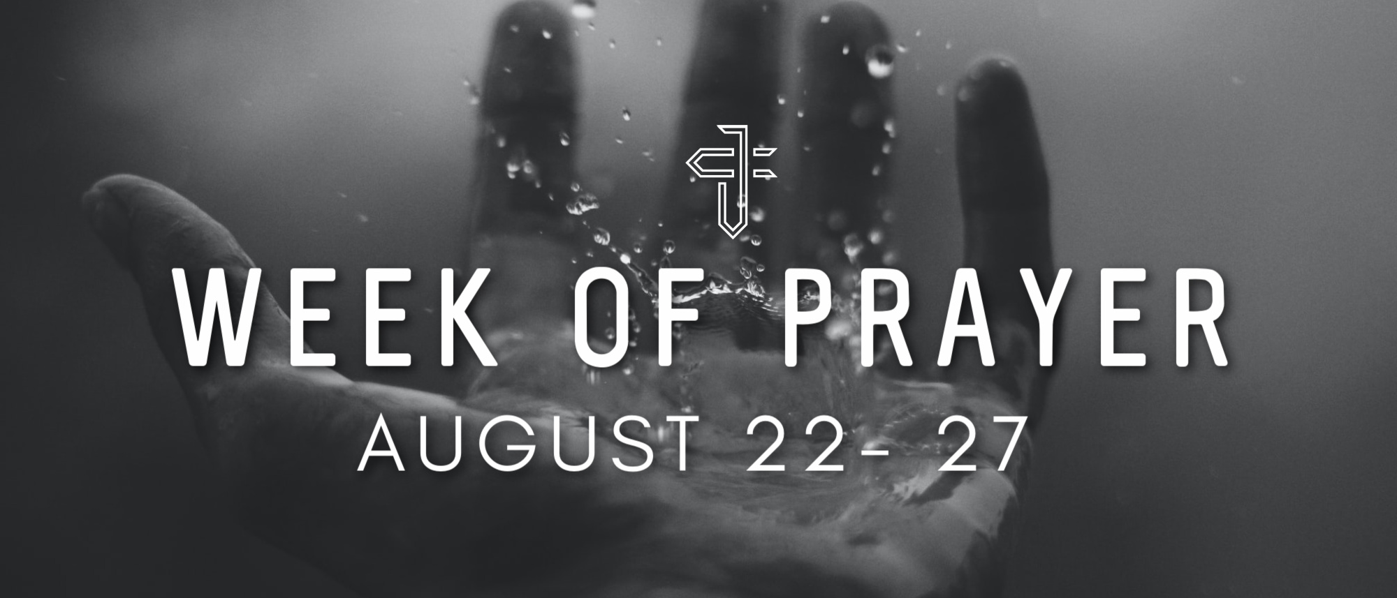 Join us for our dedicated week of prayer August 22-27 2021